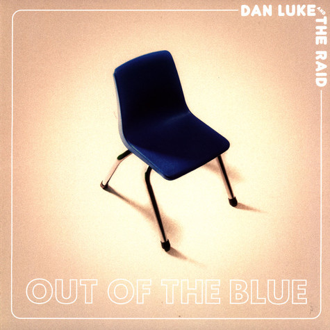 Dan Luke And The Raid - Out Of The Blue Coloured Vinyl Edition