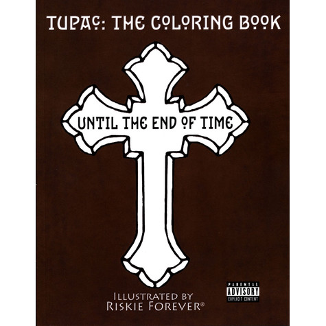 Riskie Forever - Until The End Of Time - Tupac Coloring Book
