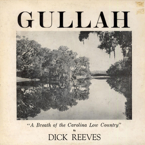 """Dick Reeves - Gullah - """"A Breath Of The Carolina Low Country"""""""