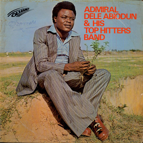 Admiral Dele Abiodun & His Top Hitters Band - Admiral Dele Abiodun & His Top Hitters Band