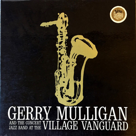 Gerry Mulligan & The Concert Jazz Band - At The Village Vanguard