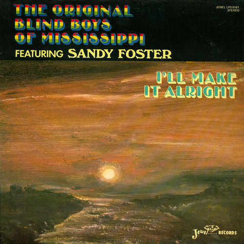 Five Blind Boys Of Mississippi Featuring Sandy Foster - I'll Make It Alright