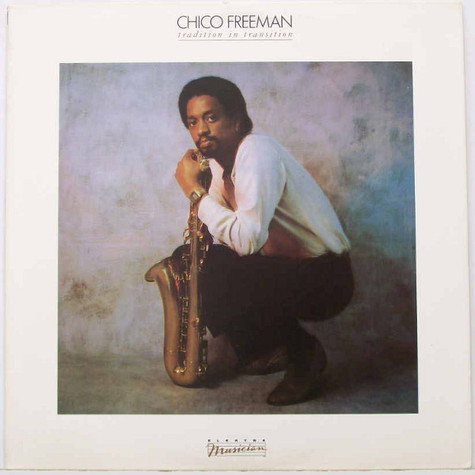 Chico Freeman - Tradition In Transition