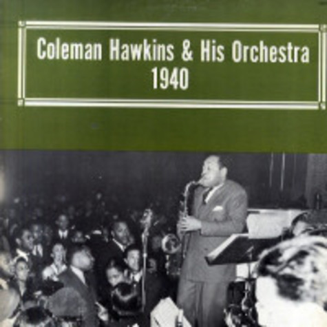 Coleman Hawkins And His Orchestra - 1940