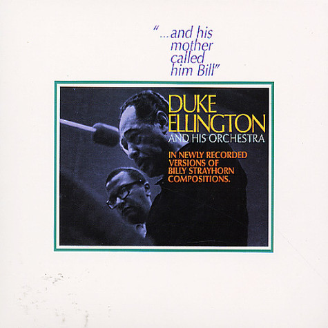 "Duke Ellington And His Orchestra - ""...And His Mother Called Him Bill"""