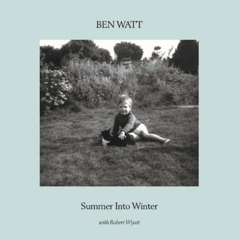 Ben Watt with Robert Wyatt - Summer Into Winter Record Store Day 2020 Edition