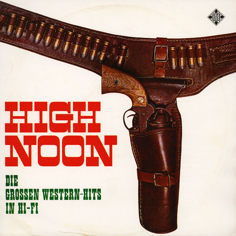 Nobuo Hara and His Sharps & Flats - High Noon - Die Großen Western-Hits In Hi-Fi