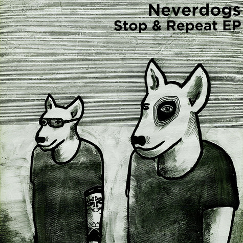 Neverdogs - Stop & Repeat EP