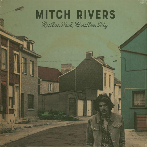 Mitch Rivers - Restless Soul, Heartless City