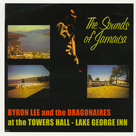 Byron Lee - The Sounds Of Jamaica: Byron Lee & The Dragonaires At The Towers Hall, Lake George Inn
