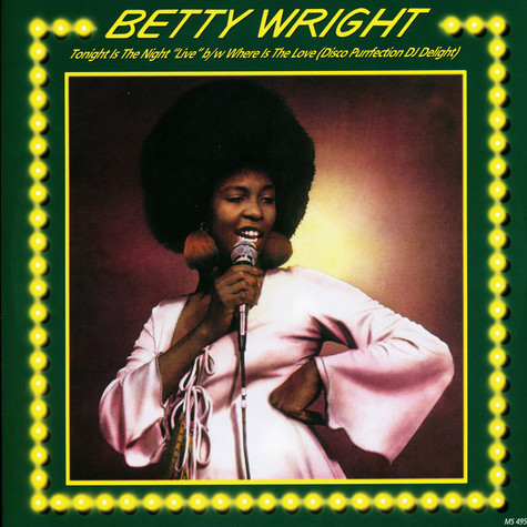 Betty Wright - Tonight Is The Night (Live) / Where Is The Love (Remix)