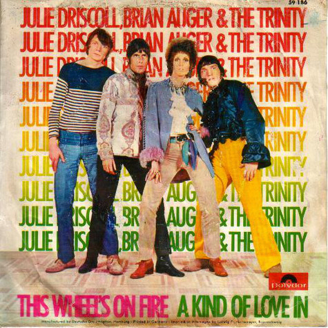 Julie DriscollBrian Auger & The Trinity - This Wheel's On Fire / A Kind Of Love In
