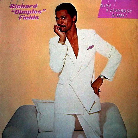 Richard 'Dimples' Fields - Give Everybody Some!