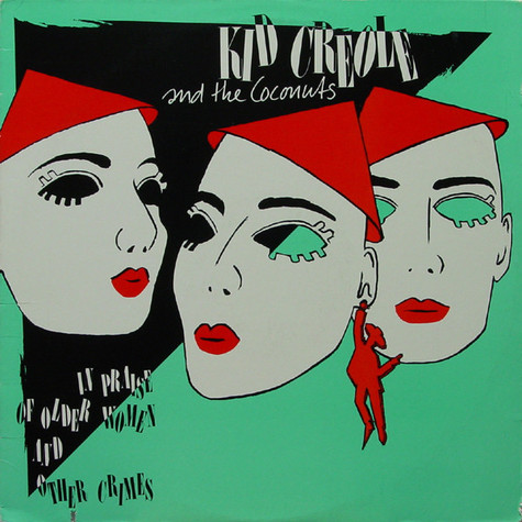 Kid Creole And The Coconuts - In Praise Of Older Women And Other Crimes