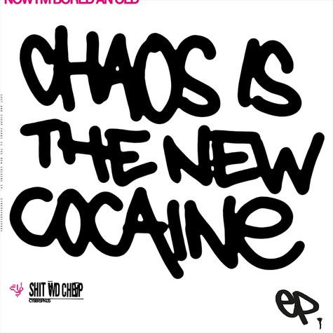 Shit & Cheap - Chaos Is The New Cocaine