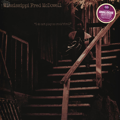 Mississippi Fred McDowell - I Do Not Play No Rock'N'Roll