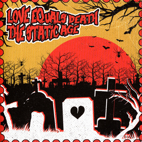 Love Equals Death / The Static Age - Love Equals Death / The Static Age