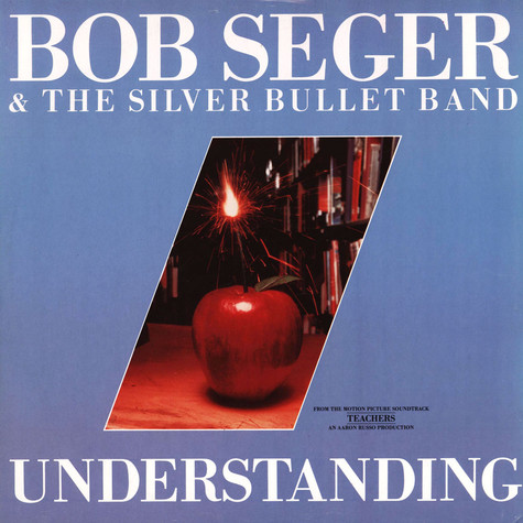 Bob Seger And The Silver Bullet Band - Understanding