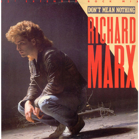 """Richard Marx - Don't Mean Nothing (12"""" Extended Rock Mix)"""
