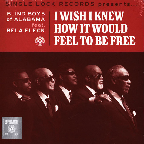 Blind Boys Of Alabama Feat. Bela Fleck - I Wish I Knew How It Would Feel To Be Free Record Store Day 2021 Edition