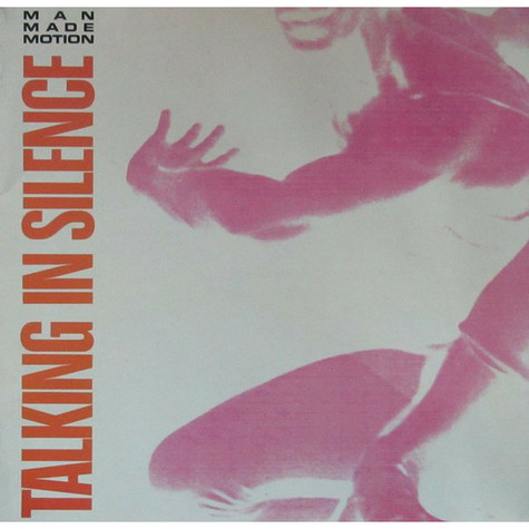 Man Made Motion - Talking In Silence