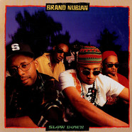 Brand Nubian - Slow Down