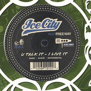 Ice City - U talk it - i live it feat. Freeway