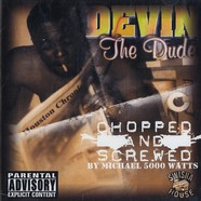 Devin The Dude - The Dude Chopped & Screwed