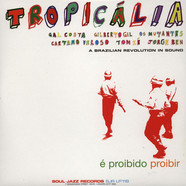 Tropicalia - A Brazilian Revolution In Sound