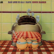 Eddie Harris - Bad luck is all i have