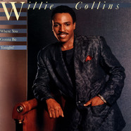 Willie Collins - Where You Gonna Be Tonight?
