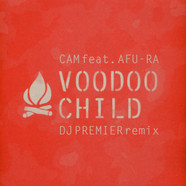 DJ Cam feat. Afu-Ra - Voodoo Child (DJ Premier Remix)
