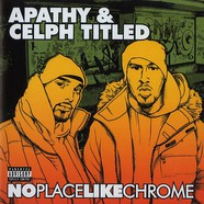 Apathy & Celph Titled - No Place Like Chrome