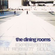 Dining Rooms, The - Experiments in ambient soul