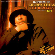 DJ Premier - Golden Years, The Remixes 1993 - 2000
