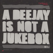 DJ Coshmar - A Deejay Is Not A Jukebox