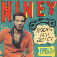 Niney The Observer - Roots with quality - reggae anthology
