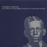 Charley Patton - Electrically Recorded: Jesus