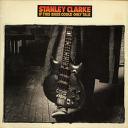 Stanley Clarke - If this bass could only talk
