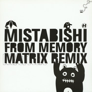 Mistabishi - From Memory Matrix Remix