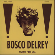 Bosco Delrey - Wild One / Evil Lives