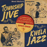 Soul Safari presents - Township Jive & Kwela Jazz Volume 1