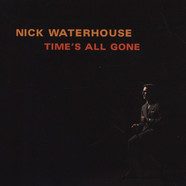 Nick Waterhouse - Time's All Gone