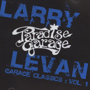 Larry Levan - Garage Classics Volume 1