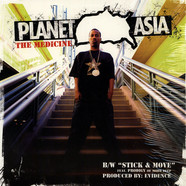 Planet Asia - The Medicine / Stick & Move