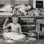 Young Guv And The Scuzz - A Love Too Strong