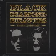 Black Diamond Heavies - Every Damn Time