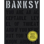 Banksy - You Are An Acceptable Level Of Threat And If You Were Not You Would Know About It Level Of Threat...