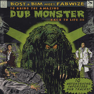 Bost & Bim meet Fabwize - Bost & Bim Meet Fabwize To Bring The Amazing Dub Monster Back To Life