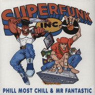 Phill Most Chill & Mr Fantastic - Superfunk Inc.